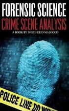 USED (VG) Forensic Science: Crime Scene Analysis by Mr David Elio Malocco