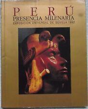 PERU' PRESENCIA MILENARIA EXPOSICION UNIVERSAL DE SEVILLA 1992 - CATALOGO