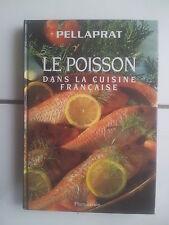 Pellaprat - Le poisson dans la cuisine Française ( Flammarion 1995 TBE )
