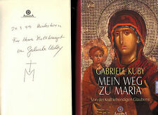 Gabriele Kuby, my path to Maria, POWER VIVID Faith, Geb EA 1998 Signed