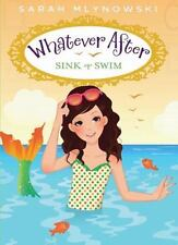Sink or Swim (Whatever After) by Mlynowski, Sarah