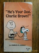"""""""He's Your Dog, Charlie Brown!"""" by Charles M. Schulz 1968, 1969 PB"""