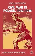 Civil War in Poland 1942-1948 (Studies in Russia and East Europe) by Prazmowska