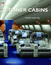 Jetliner Cabin: Interior Structures by Jennifer Coutts Clay (Hardback, 2003)