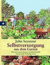 Selbstversorgung aus dem Garten - John Seymour - 9783783161458 DHL-Versand