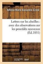 Lettres Sur Les Abeilles: Avec Des Observations Sur Les Proca(c)Da(c)S...