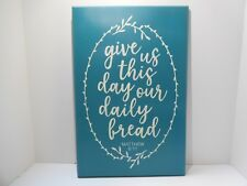 Hand made wood sign home wall decor plaque. Give us this day our daily bread