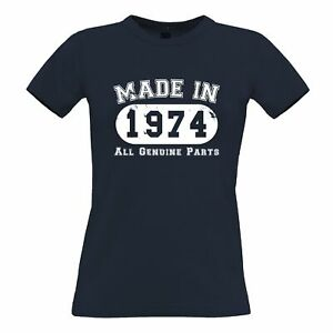 Birthday Womens TShirt Made in 1974 All Genuine Parts Novelty Slogan Old
