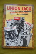 Union Jack - A Scrapbook Of British Forces' Newspapers 1939-1945 VGC 1992 HMSO