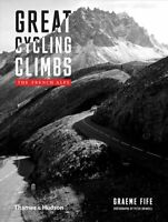 Great Cycling Climbs The French Alps by Graeme Fife 9780500022719   Brand New