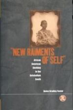 'New Raiments of Self': African American Clothing in the Antebellum South (Paper
