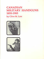 Canadian Military Handguns Inglis Colt 1851 Navy Smith & Wesson 38/200 Hardcover