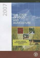 The State of Food and Agriculture 2007: Paying Farmers For Environmental Servic