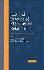 Law and Practice of EU External Relations : Salient Features of a Changing...