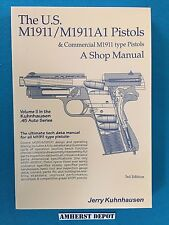 The U.S. M1911/M1911A1 Pistols A Shop Manual Vol Ii by Jerry Kuhnhausen Book New