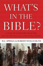 What's in the Bible : A Tour of Scripture from the Dust of Creation to the...