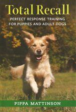 MATTINSON PIPPA DOGS BOOK TOTAL RECALL PERFECT RESPONSE TRAINING paperback NEW