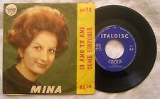 45 MINA - IO AMO TU AMI - COME SINFONIA - ANNO 1961 - ITALIDISC MH 79 - MINT