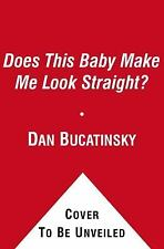Does This Baby Make Me Look Straight?: Confessions of a Gay Dad-ExLibrary