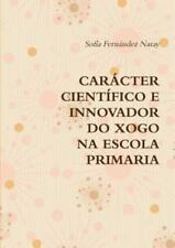 O Xogo Na Educacion Primaria. Caracter Cientifico e Innovador by Sofa-A...