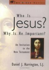 Who is Jesus? Why is He Important?: An Invitation to the New Testament (Come &