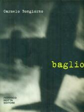 BAGLIORI PRIMA EDIZIONE BONGIORNO CARMELO MOTTA FEDERICO 2001