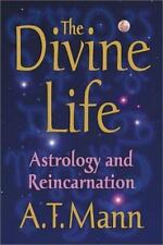 NEW - The Divine Life: Astrology and Reincarnation by Mann, A. T.