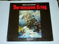 WWI - Heinz von Lichem - Der einsame Krieg - ed. 1988 Athesia
