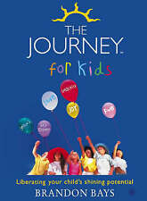 The Journey for Kids: Liberating your Child's Shining Potential by Brandon...