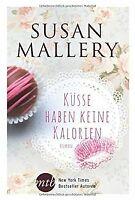 Küsse haben keine Kalorien von Mallery, Susan | Buch | Zustand gut
