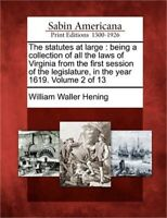 The Statutes at Large: Being a Collection of All the Laws of Virginia from the F
