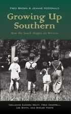 Growing up Southern by Fred Brown and Jeanne McDonald (2005, Paperback)