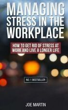 USED (VG) Managing Stress in the  Workplace: How To Get Rid Of Stress At Work An