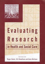 Evaluating Research in Health and Social Care: A Reader by Gill Needham,...