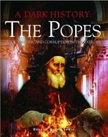 A Dark History: the Popes: Vice, Murder, and Corruption in the Vatican by Brenda