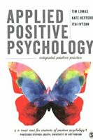 Applied Positive Psychology Integrated Positive Practice 9781446298633