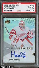 2013 U.D. Trilogy Autograph #149 Petr Mrazek Detroit Red Wings PSA 10 GEM MINT