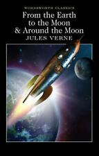 From the Earth to the Moon & Around the Moon (Wordsworth Classics) by Jules Vern