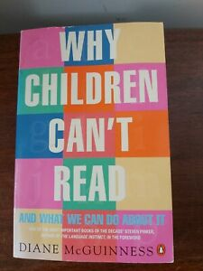Why Children Can't Read: And what We Can do About it. Diane McGuinness. Pb 1998