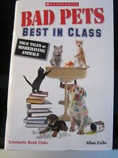 Bad Pets: Best in Class True Tales of Misbehaving Animals by Allan Zullo NEW PB