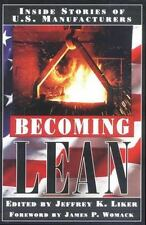 Becoming Lean : Inside Stories of U. S. Manufacturers by Jeffrey K. Liker...