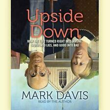 Upside Down : How the Left Has Made Right Wrong, Truth Lies, and Good Bad by...