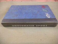 Underwater Sport (Hardcover) by Albert Vanderkogel (Author) 1955