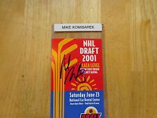 Mike Komisarek   Autographed  2001 NHL Entry Draft Ticket   Free  s/h