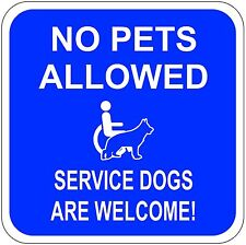 "NO PETS ALLOWED Sticker SERVICE DOGS ARE WELCOME! 4""X4"" Blue with white letterin"