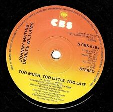 JOHNNY MATHIS AND DENIECE WILLIAMS Too Much, Too Little, Too Late 7 Inch CBS