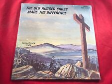 C-49 THE OLD RUGGED CROSS MADE THE DIFFERENCE ...... SEALED ...... Allen Connor