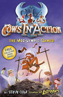 Cows in Action: The Moo-lympic Games: Book 10 by Steve Cole, NEW Book, FREE & FA