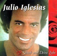 (CD) Julio Iglesias – Schenk Mir Deine Liebe - Wenn Ein Schiff Vorüberfährt,u.a.