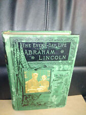 1886 The Every-Day Life of Abraham Lincoln By Those Who Knew Him book hardcover